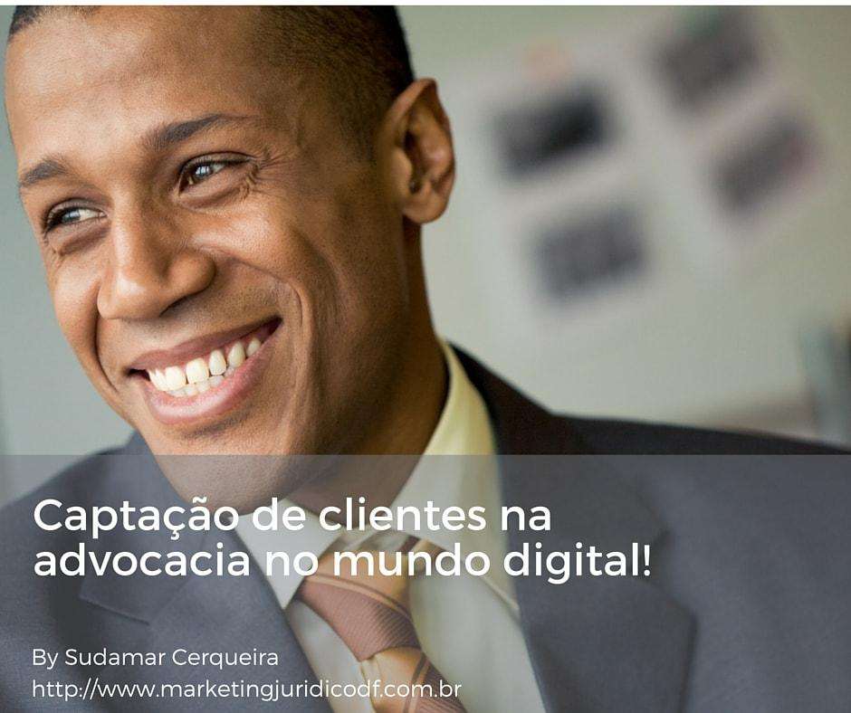 Captacao de cliente na advocacia no mundo digital: invista em marketing jurídico
