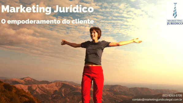 Marketing Jurídico na internet: o empoderamento do cliente