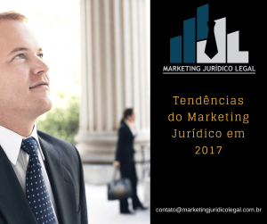 5 tendências do Marketing Jurídico 2017