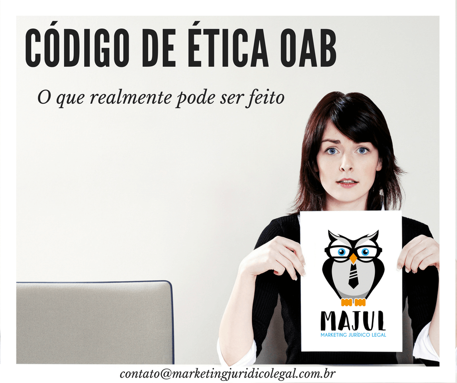 Marketing Jurídico x Código de ética da OAB